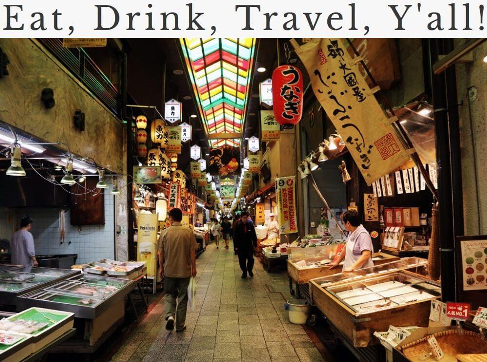 Kyoto, Nishiki - Eat, Drink, Travel, Y'all